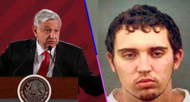 AMLO confirma que se pedirá extradición de atacante de El Paso