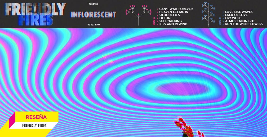 'Inflorescent': Friendly Fires encuentra en lo retro su mejor versión