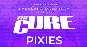 Pasadena Daydream Festival: El festival curado por The Cure