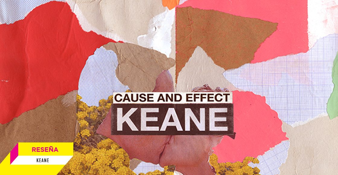 'Cause and Effect' de Keane