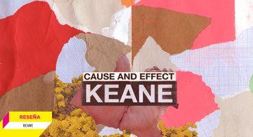 'Cause and effect': La emotividad prevalece a la separación de Keane
