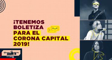 ¿Quién dice yo? Tenemos la tercera boletiza para el Corona Capital 2019