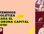 ¡Que se arme la fiesta! Tenemos la primera boletiza para el Corona Capital 2019