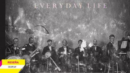 'Everyday Life': La identidad definitiva de Coldplay (hasta el momento)