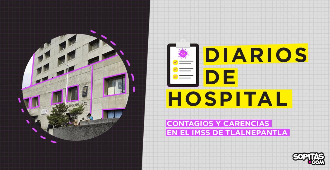 diario-de-hospital-contagios-carencias-doctores-imss-tlalnepantla-72-coronavirus-covid