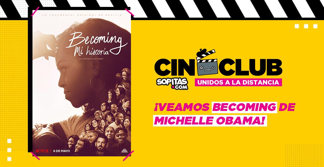 Cineclub Sopitas: Te invitamos a ver el documental 'Becoming' y nuestra entrevista exclusiva