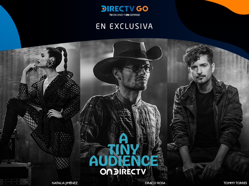 A Tiny Audience exclusiva Directv Go Mexico 02