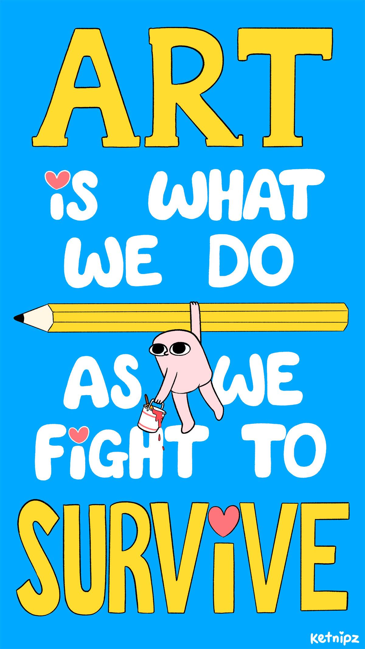 Art is What We Do As We Fight to Survive de Ilse Salas ilustrado por Ketnipz