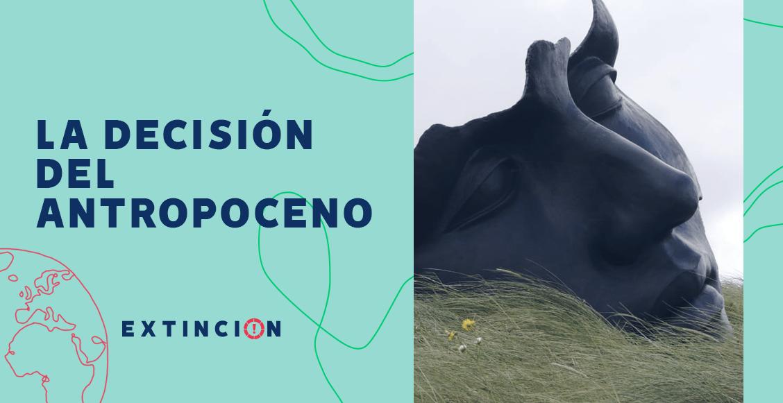extincion-decision-del-antropoceno