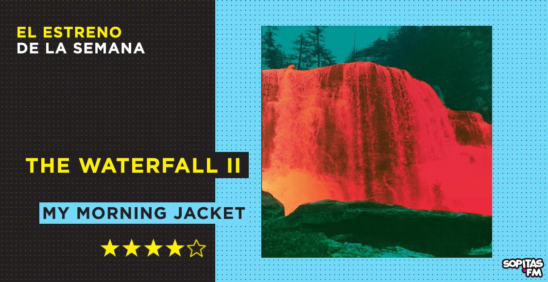 My Morning Jacket lanza la segunda parte de 'The Waterfall'