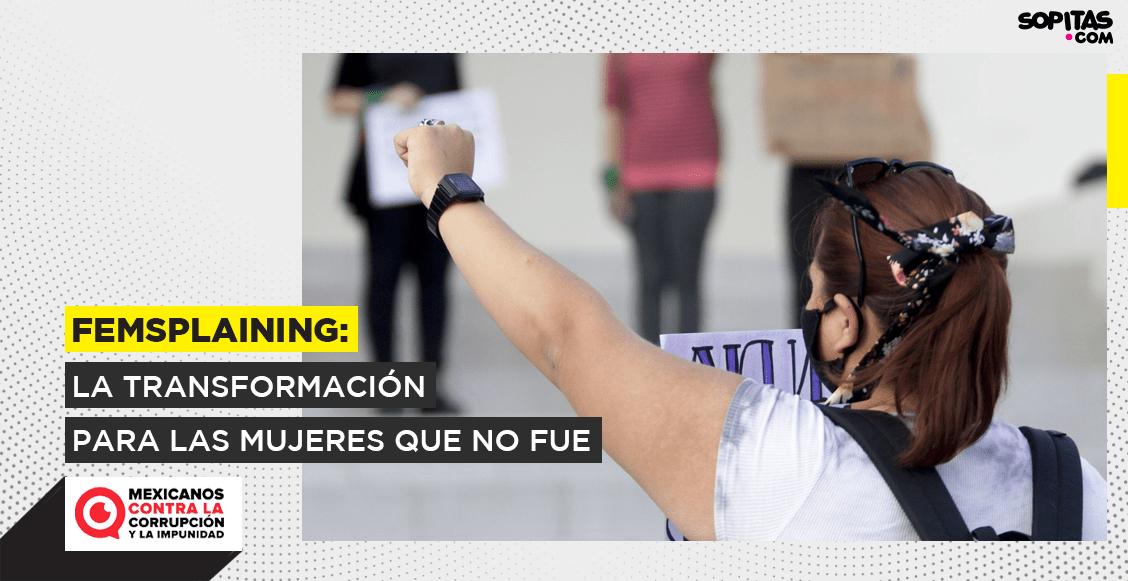 femsplaining-transformacion-mujeres-evaluan-peor-amlo-hombres-politicas-publicas-destacada