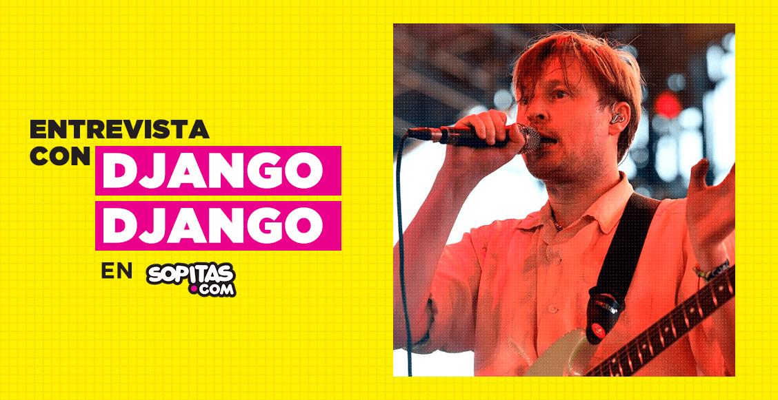 """""""México tiene una atmósfera completamente única"""": Una entrevista con Django Django"""