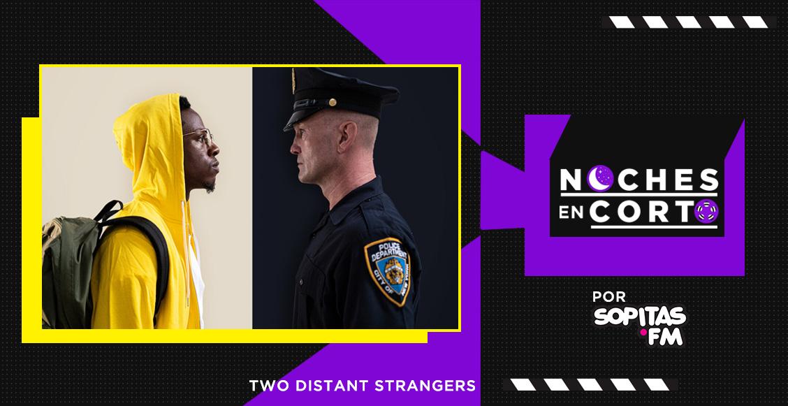 Noches en corto: 'Two Distant Strangers' de Travon Free