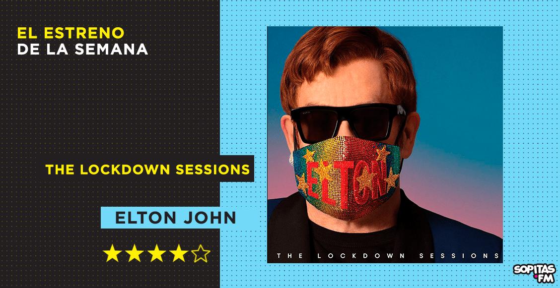 'The Lockdown Sessions': Elton John reinventa su carrera colaborando con grandes músicos