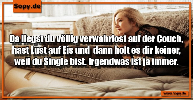 weil du Single bist