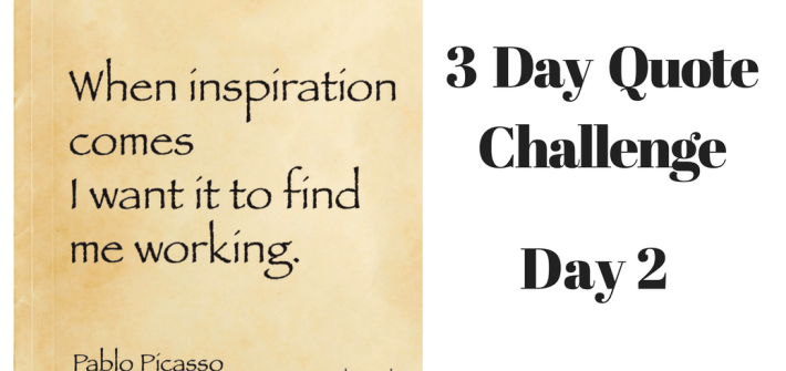 Find out how one of my favourite Picasso quotes inspires me as part of my 3 Day Quote Challenge.