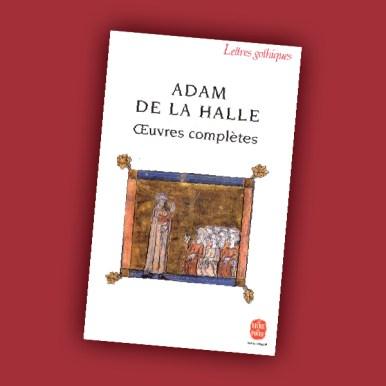 Adam de la Halle, œuvres complètes