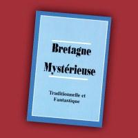 Bretagne Mystérieuse, Traditionnelle et Fantastique