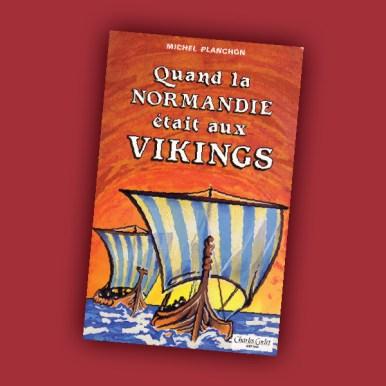 Quand la Normandie était aux Vikings