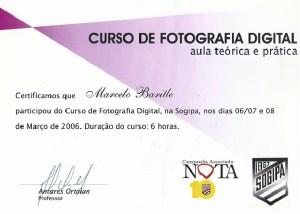 CURSO DE FOTOGRAFIA DIGITAL aula teórica e prática Certificamos que Marcelo Borille participou do Curso de Fotografia Digital, na Sogipa, nos dias 06/07 e 08 de Março de 2006. Duração do curso: 6 horas.