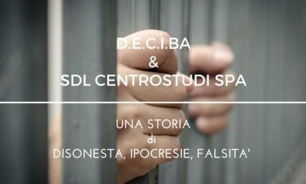 D.E.C.I.BA & SDL Centrostudi prove di falsità e ipocrisia!