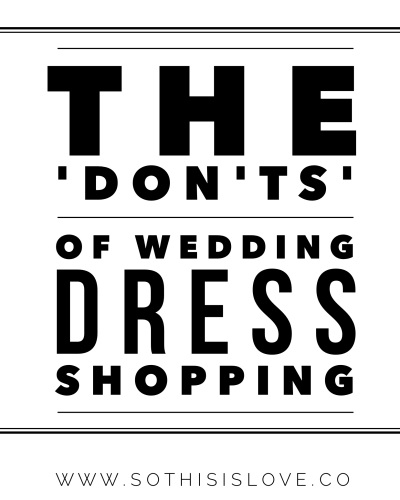 The Don'ts of Wedding Dress Shopping
