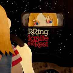 R.Ring - Ignite The Rest