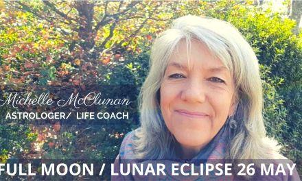 FULL MOON LUNAR ECLIPSE MAY 26 IN SAGITTARIUS – HIGHER TRUTH