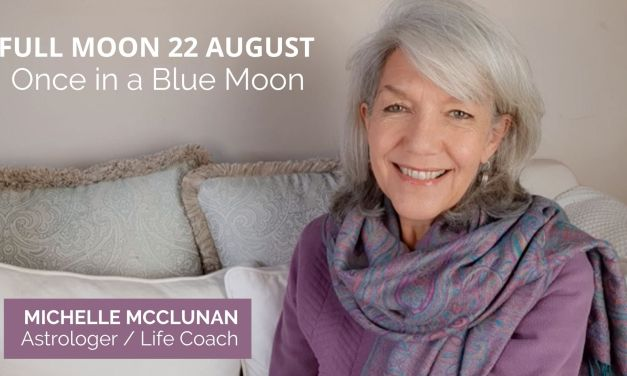 FULL MOON AUGUST 22ND AUGUST – Re-envision your Life