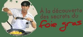 à la découverte des secrest du foie gras