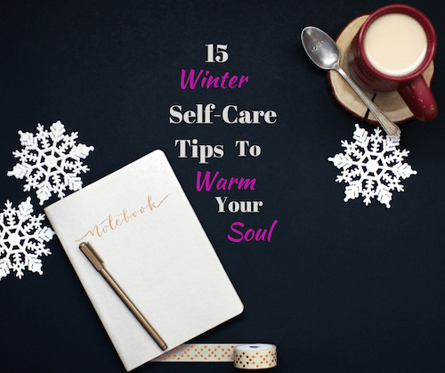 15 Winter Self-Care Tips to Warm Your Soul