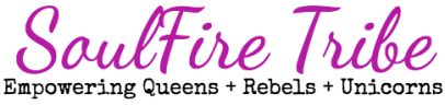 SoulFire Tribe: Empowering Queens + Rebels + Unicorns