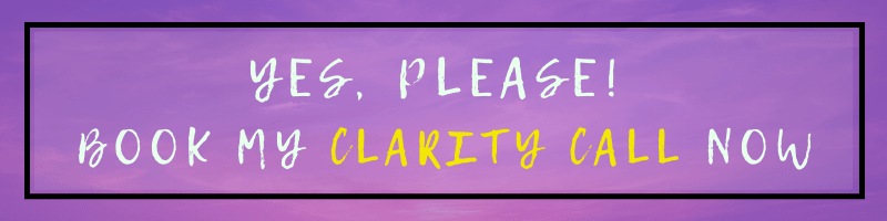 Yes Please! Book my Clarity Call!