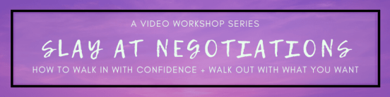 Slay At Negotiations: Video Workshop Series
