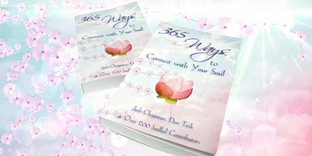 "Our new book ""365 Ways to Connect with Your Soul"" is now available!"