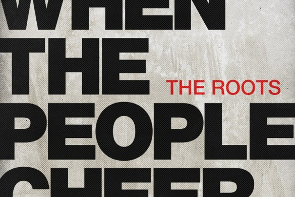 The Roots - When The People Cheer
