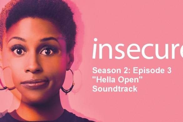 Insecure Season 2 Episode 3 Soundtrack