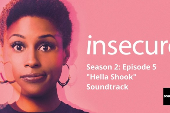 Insecure s2e5 Hella Shook Soundtrack