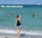 #ThankYouMiami for Fashion - The Introduction