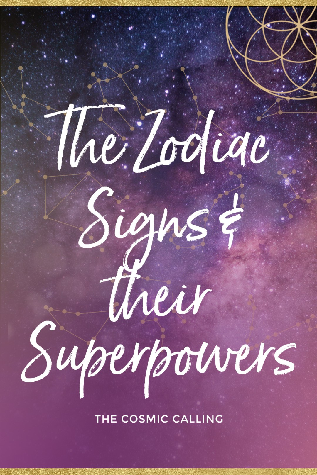 The Zodiac Signs & their Superpowers / The Cosmic Calling