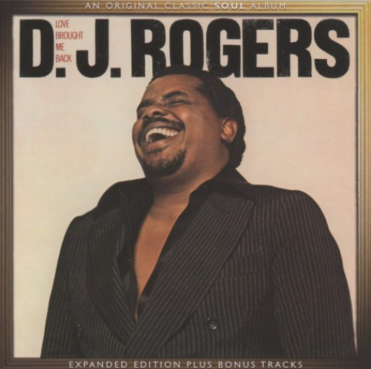 70s Soul Star D.J. Rogers dies at age 72 | SoulTracks - Soul Music ...