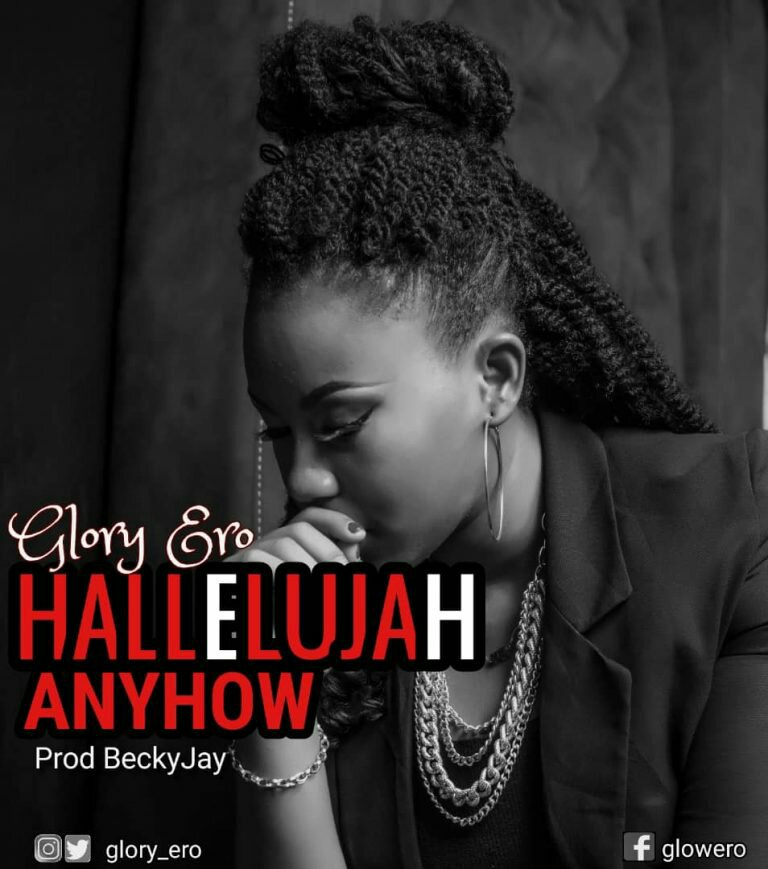 "New Music: ""Hallelujah Anyhow"" By Glory Ero 