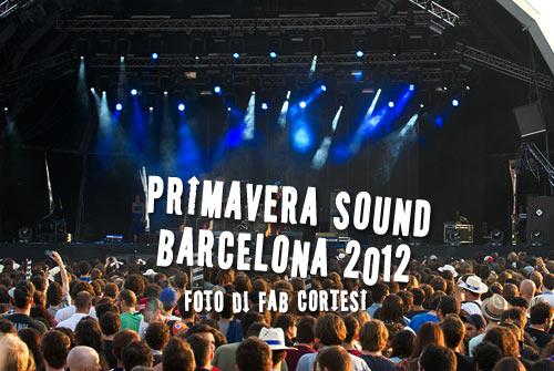 primavera Sound Barcelona 2012 - foto Fab Cortesi