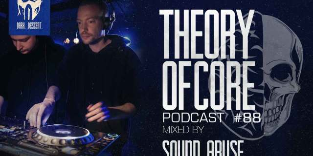 theory of core podcast 88 by sound abuse featuring Feverish Dreams