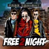 Free 2 Night – Free tonight