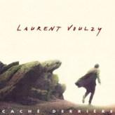 Laurent Voulzy - Caché derrière