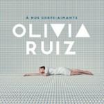 OLIVIA RUIZ - A nos corps-aimants (Album)