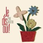 PINK MARTINI - Je dis oui ! (Album)