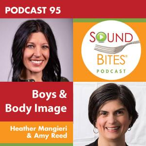 Podcast Episode 095: Boys & Body Image – Heather Mangieri & Amy Reed