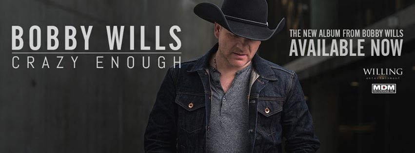 Bobby Wills - Crazy Enough - Now Available